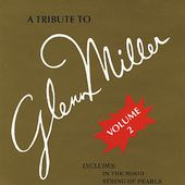A Tribute to Glenn Miller, Volume 2