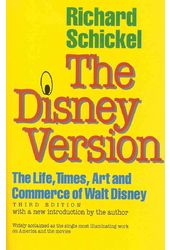 The Disney Version: The Life, Times, Art and