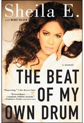 Sheila E. - The Beat of My Own Drum: A Memoir