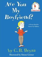 Are You My Boyfriend?: A Picture Book for