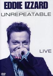 Eddie Izzard - Unrepeatable Live
