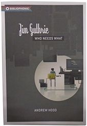Jim Guthrie - Who Needs What (Bibliophonic)