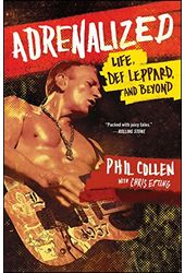 Phil Collen - Adrenalized: Life, Def Leppard, and