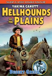 Hellhounds of the Plains / Desert Greed (Silent)