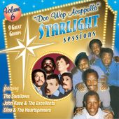 Doo Wop Acappella Starlight Sessions, Volume 6