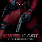 Deadpool Reloaded (More Music From The Motion