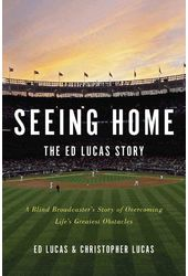 Baseball - Seeing Home: The Ed Lucas Story: A
