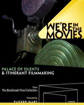 We're in the Movies: Palace of Silents &