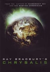 Ray Bradbury's Chrysalis (Widescreen)