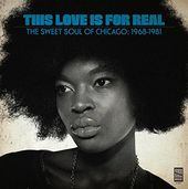 This Love Is For Real: The Sweet Soul Of Chicago