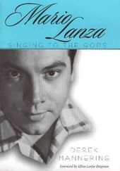 Mario Lanza: Singing to the Gods (American Made