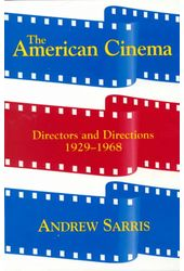The American Cinema: Directors and Directions