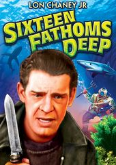 Sixteen Fathoms Deep