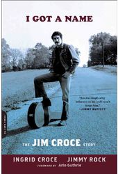 Jim Croce - I Got a Name: The Jim Croce Story