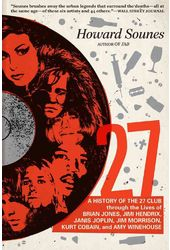 27: A History of the 27 Club Through the Lives of