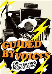Guided by Voices - The Electrifying Conclusion: