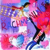 Rachmaninoff for Romance: Passionate Music For