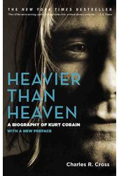 Kurt Cobain - Heavier Than Heaven: A Biography of