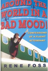Around the World in a Bad Mood!: Confessions of a