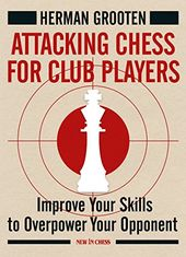 Attacking Chess for Club Players: Improve Your