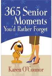 365 Senior Moments You'd Rather Forget