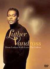 Luther Vandross - From Luther With Love: Videos