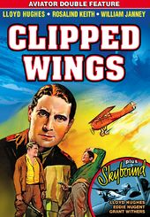 Aviator Double Feature: Clipped Wings (1937) /