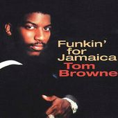 Funkin' for Jamaica: Best of Tom Browne