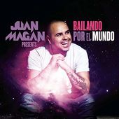 Juan Magan Presents...Bailando Por El Mundo