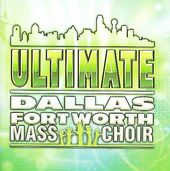 Best of the Dallas Fort Worth Mass Choir