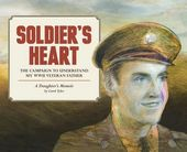 Soldier's Heart: The Campaign to Understand My