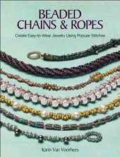 Beaded Chains & Ropes: Create Easy-to-Wear