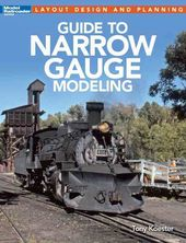 Model Railroading - Guide to Narrow Gauge Modeling