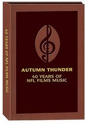 Autumn Thunder: 40 Years of NFL Films Music