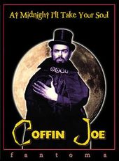 Coffin Joe: At Midnight I'll Take Your Soul