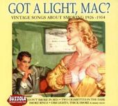 Got a Light, Mac: Vintage Songs About Smoking