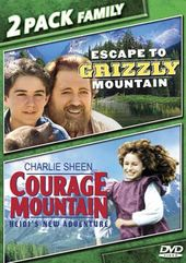 Escape to Grizzly Mountain / Courage Mountain