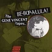 Be-Bop-A-Lula!: The Gene Vincent Tapes