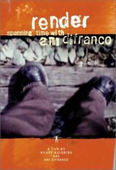 Ani Difranco - Render: Spanning Time with Ani