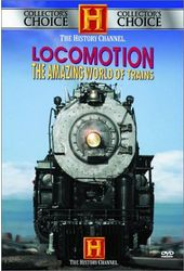 Trains - History Channel: Locomotion - Amazing