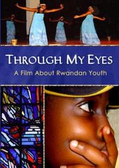 Through My Eyes: A Film About Rwandan Youth