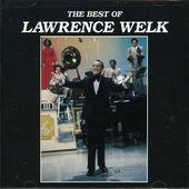 The Best of Lawrence Welk [MCA]