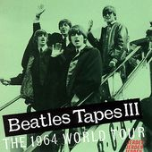 Beatles Tapes, Volume 3: 1964 World Tour