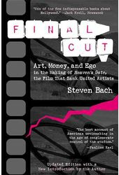 Final Cut: Art, Money, and Ego in the Making of