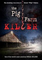 Pig Farm Killer: The True Story of Robert