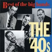 Big Bands: Best of the '40s