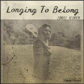 Longing To Belong / Can't Keep