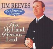 Take My Hand Precious Lord: 29 Sacred Songs