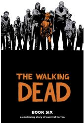 The Walking Dead 6: A Continuing Story of