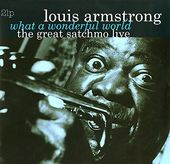 What A Wonderful World - The Great Satchmo Live